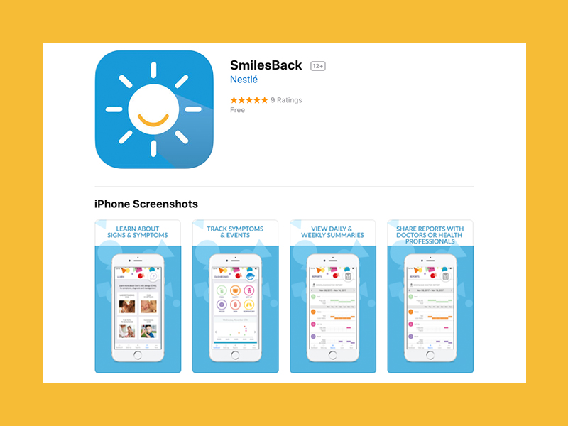 SmilesBack is an easy-to-use mobile app that enables you to keep track of your baby's symptoms and feeds to help your doctor faster determine if your baby has cows' milk allergy (CMA).